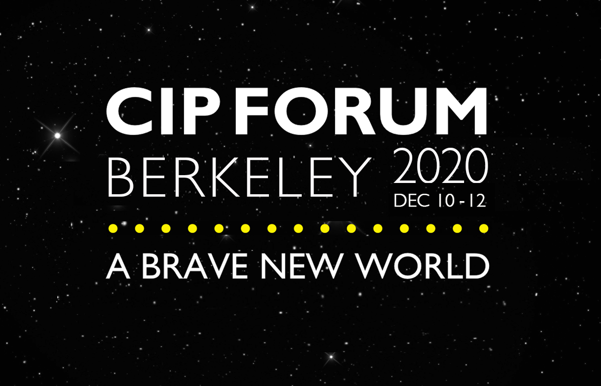 CIP FORUM 2020 Berkeley – Dec. 10-12
